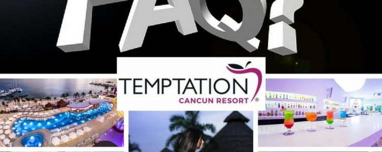 FAQs Below, you will find frequently asked questions regarding Temptation Resort, its new concept and the great offerings that have been incorporated into the high-end, all-inclusive resort.